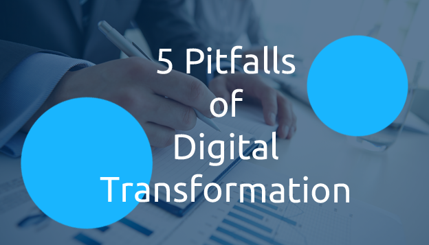 5 Pitfalls of Digital Transformation