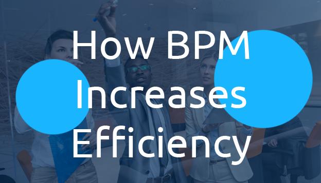 How BPM Increases Efficiency