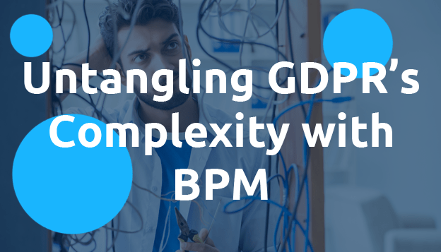 Untangling GDPR's Complexity with BPM