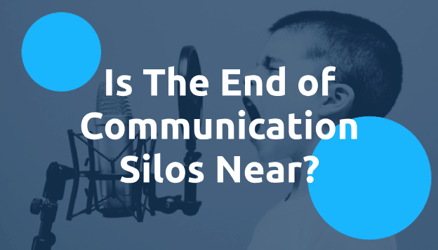 Is The End of Communication Silos Near?