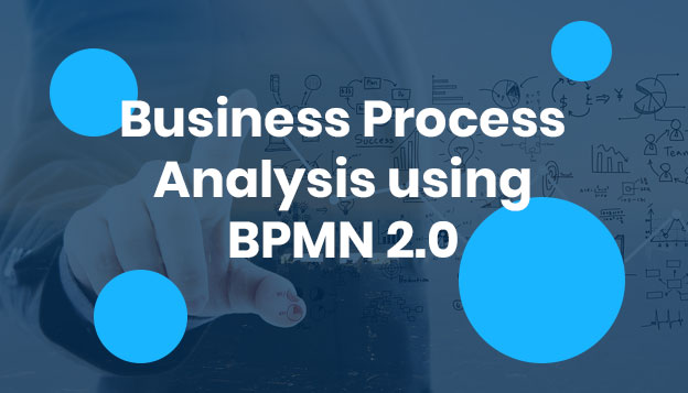 Business Process Analysis using BPMN 2.0