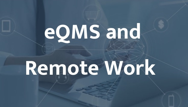 Electronic Quality Management System and Remote Work