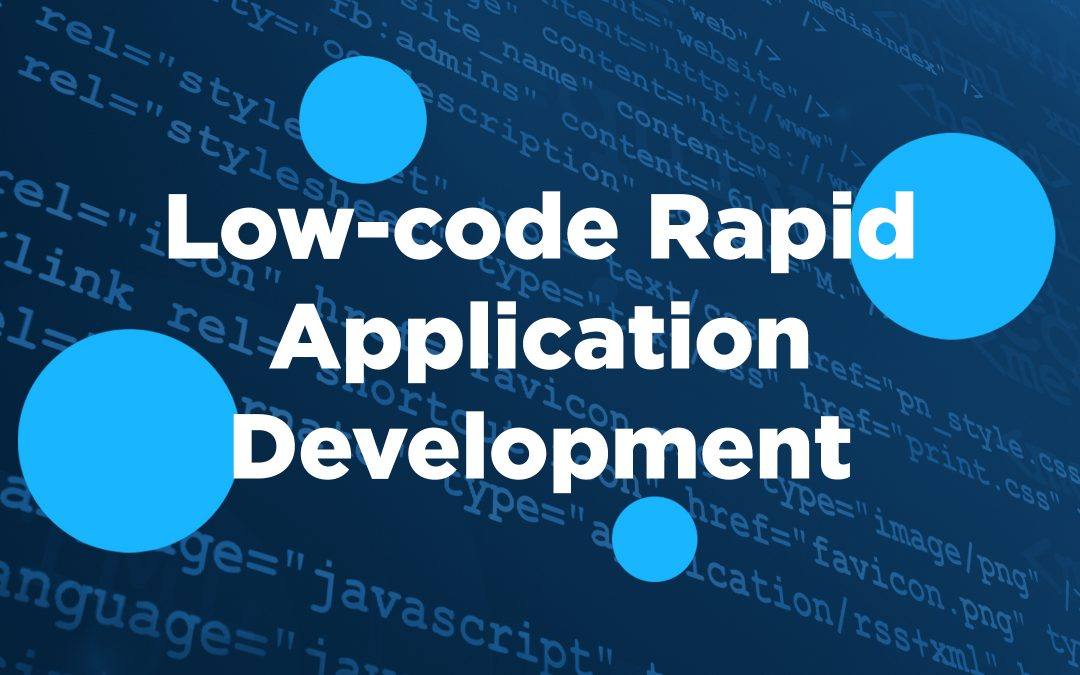 What is Low Code Rapid Application Development
