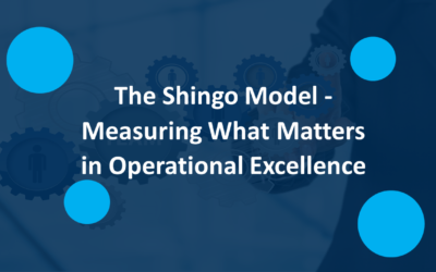 The Shingo Model – Measuring What Matters in Operational Excellence